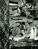 Army Doctrine Publication ADP 2-0 Intelligence August 2012 by United States Government US Army (2012-09-06)