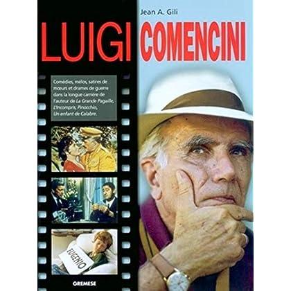 Luigi Comencini: Comédies, mélos, satires de moeurs et drames de guerre dans la longue carrière de l'auteur de La grande pagaille, L'incompris, Pinocchio, Un enfant de Calabre