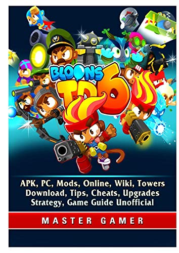 Bloons TD 6, APK, PC, Mods, Online, Wiki, Towers, Download, Tips, Cheats, Upgrades, Strategy, Game Guide Unofficial