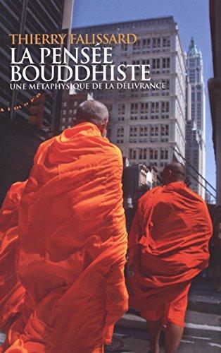 La pensée bouddhiste : Une métaphysique de la délivrance