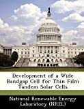 Development of a Wide Bandgap Cell for Thin Film Tandem Solar Cells