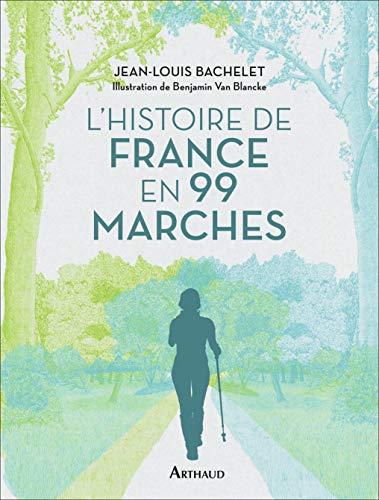 Histoire de France en 99 marches par  Jean-Louis Bachelet