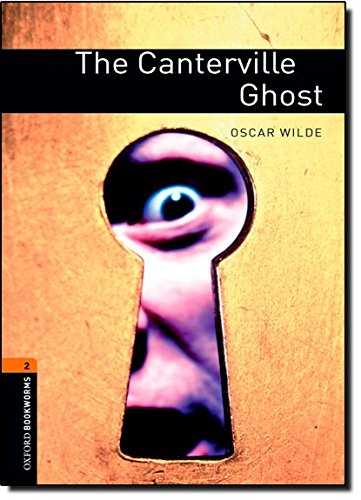 Oxford Bookworms Library: Level 2:: The Canterville Ghost: 700 Headwords (Oxford Bookworms ELT) por Oscar Wilde