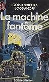 La Machine fantôme (J'ai Lu science-fiction)