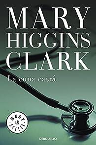 La cuna caerá par  Mary Higgins Clark