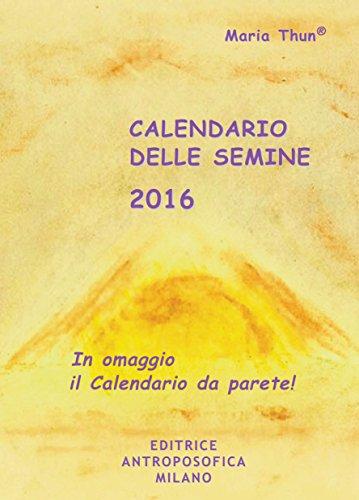 Calendario Delle Semine Pdf.Scaricare Calendario Delle Semine 2016 Pdf Gratis Ibs Pdf