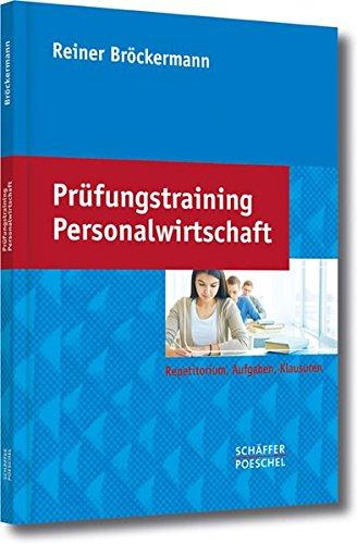 Prüfungstraining Personalwirtschaft: Repetitorium, Aufgaben, Klausuren