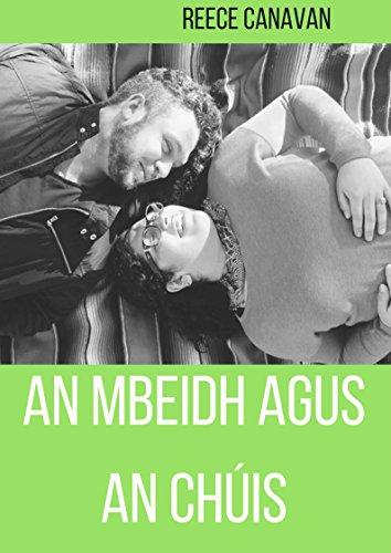 An mbeidh agus an chúis (Irish Edition) por Reece  Canavan