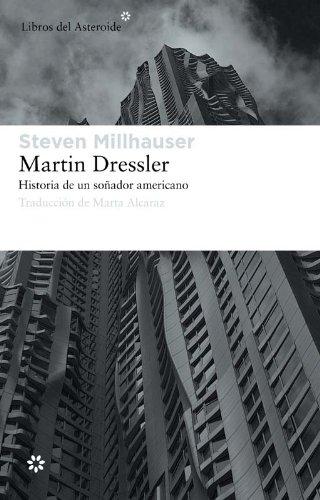 Martin Dressler (Libros del Asteroide nº 86) por Steven Millhauser