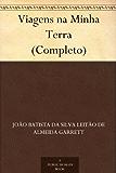Viagens na Minha Terra (Completo) (Portuguese Edition)