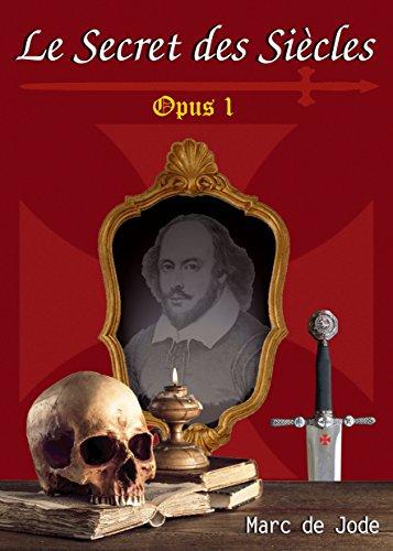 Le Secret des siècles: opus 1