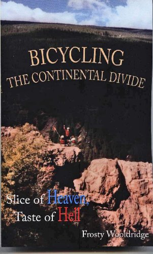 Bicycling the Continental Divide: Slice of Heaven, Taste of Hell (English Edition) Continental-taste