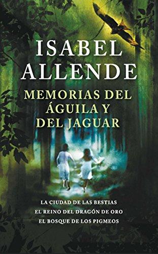 Memorias del águila y del jaguar por Isabel Allende