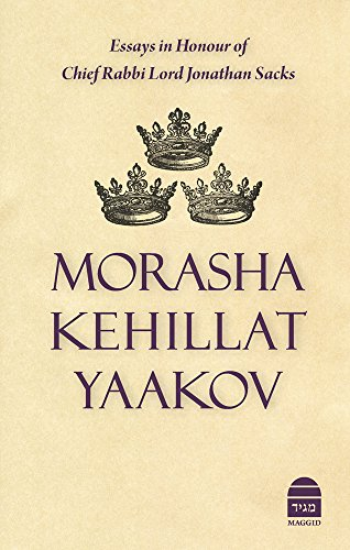 Morasha Kehillat Yaakov: Essays in Honour of Chief Rabbi Lord Jonathan Sacks