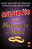 #7: Asesinato en el Banquete de Boda: Cozy Mystery in Spanish for Beginners (Bilingual Parallel Text Spanish - English) (Spanish Novels)
