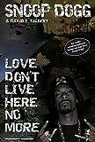 Snoop Dogg - Love Don't Live Here No More: Ein autobiographischer Roman