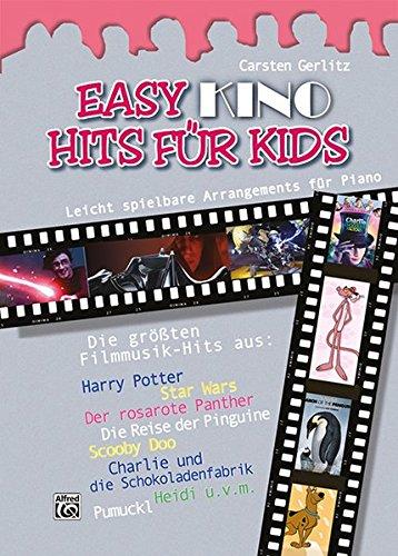 Easy Hits for Kids: Easy Kino Hits Für Kids: 12 leicht spielbare Arrangements für Piano: 12 leicht spielbare Klavierarrangements der schönsten ... ... die Schokoladenfabrik, Pumuckl, Heidi u.a (Harry Potter Easy Piano-musik,)