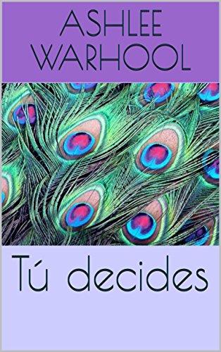 Tú decides (Spanish Edition)