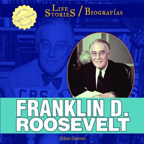 Franklin D. Roosevelt (Life Stories / Biografias) por Gillian Gosman