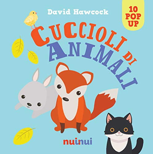 Cuccioli di animali. Libro pop up. Ediz. a colori