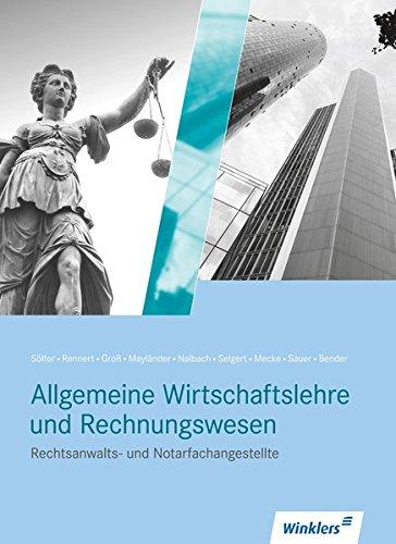 Rechtsanwalts- und Notarfachangestellte: Allgemeine Wirtschaftslehre und Rechnungswesen: Schülerband