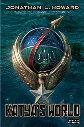 Katya's World (Strange Chemistry) by Jonathan L. Howard (2012-11-13)