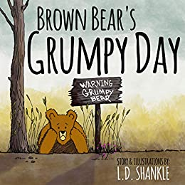Kids books about bears: Brown Bear's Grumpy Day (Brown Bear Series Book 3) (English Edition) par [Shankle, L.D.]