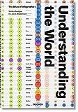 Understanding the World. The Atlas of Infographics - Sandra Rendgen