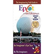 The Imagineering Field Guide to Epcot at Walt Disney World-Updated!