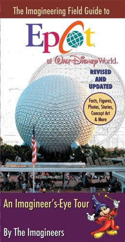 the-imagineering-field-guide-to-epcot-at-walt-disney-world-updated-an-imagineering-field-guide