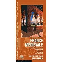 La France médiévale: Chemins de Saint-Jacques, châteaux forts, monastères, sanctuaires, villes et villages