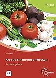 Kreativ Ernährung entdecken