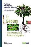 Le Ginseng: Vertus thérapeutiques d'une plante adaptogène (Collection Phytothérapie pratique)