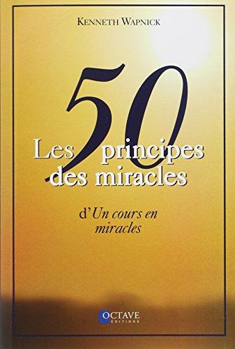 Les 50 principes des miracles d'Un cours en miracles par Kenneth Wapnick