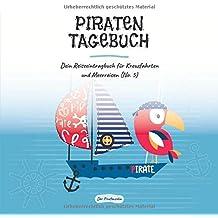 Piratentagebuch - Dein Reiseeintragbuch für Kreuzfahrten und Meerreisen (No. 5)