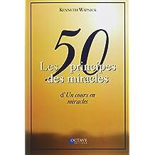 Les 50 principes des miracles d'Un cours en miracles