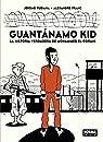 GUANTANAMO KID. LA HISTORIA VERDADERA DE MOHAMMED ELGORANI par Jerome