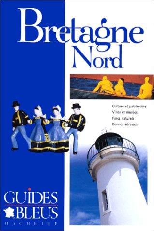 Guide Bleu : Bretagne Nord par Guide Bleu
