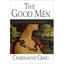The Good Men: A Novel of Heresy