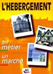 L'h�bergement : Un m�tier, un march�