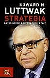 Strategia. La logica della guerra e della pace
