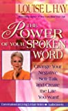 The Power of Your Spoken Word: Change Your Negative Self-Talk and Create the Life You Want
