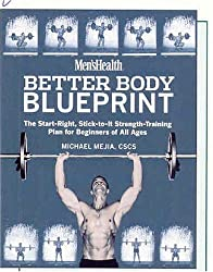 Men's Health Better Body Blueprint: The Start-Right, Stick-to-It Strength Training Plan by Michael Mejia (2006-07-25)