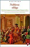 Noblesse oblige : Identités et engagements aristocratiques à l'époque moderne