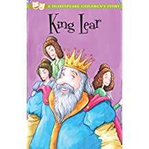 King Lear: The perfect introduction to classic literature for children (20 Shakespeare Children's Stories Book 8) (English Edition)