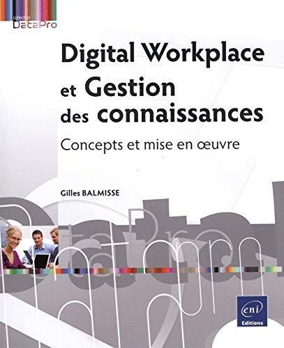 Digital Workplace et Gestion des connaissances - Concepts et mise en oeuvre par Gilles BALMISSE