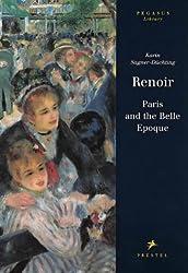 Renoir: Paris and the Belle Epoche (Pegasus Series)