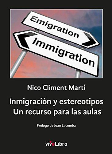 Inmigración y estereotipos: Un recurso para las aulas por Nico Climent Martí