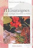 Les musaraignes : Biologie, écologie, répartition en Suisse
