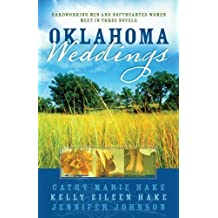Oklahoma Weddings: In His Will/Through His Grace/By His Hand (Heartsong Novella Collection) by Cathy Marie Hake (2008-01-01)